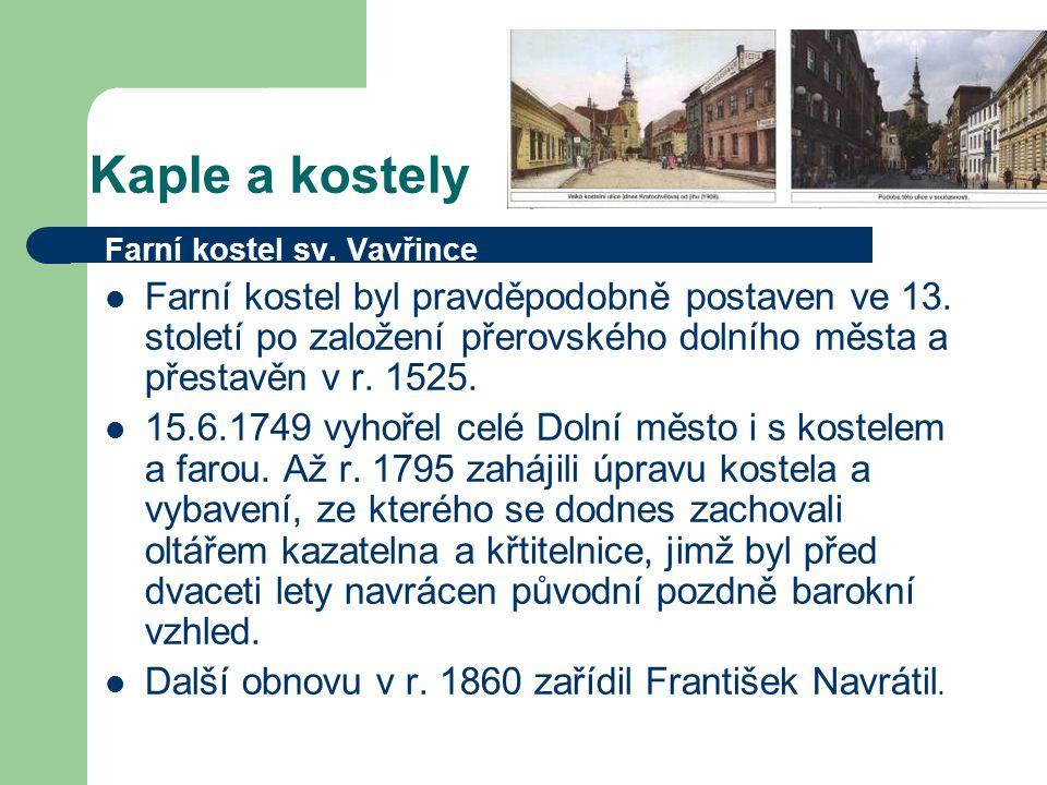 Kaple a kostely Farní kostel sv.Vavřince Farní kostel byl pravděpodobně postaven ve 13.