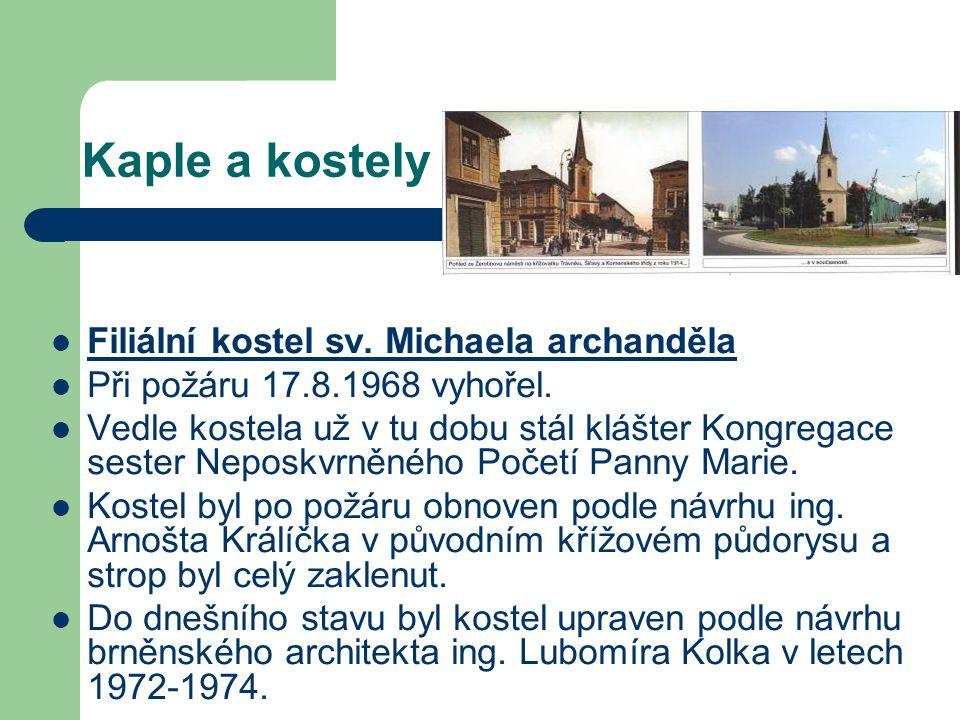 Kaple a kostely Filiální kostel sv.Michaela archanděla na Šířavě Při požáru 17.8.1968 vyhořel.