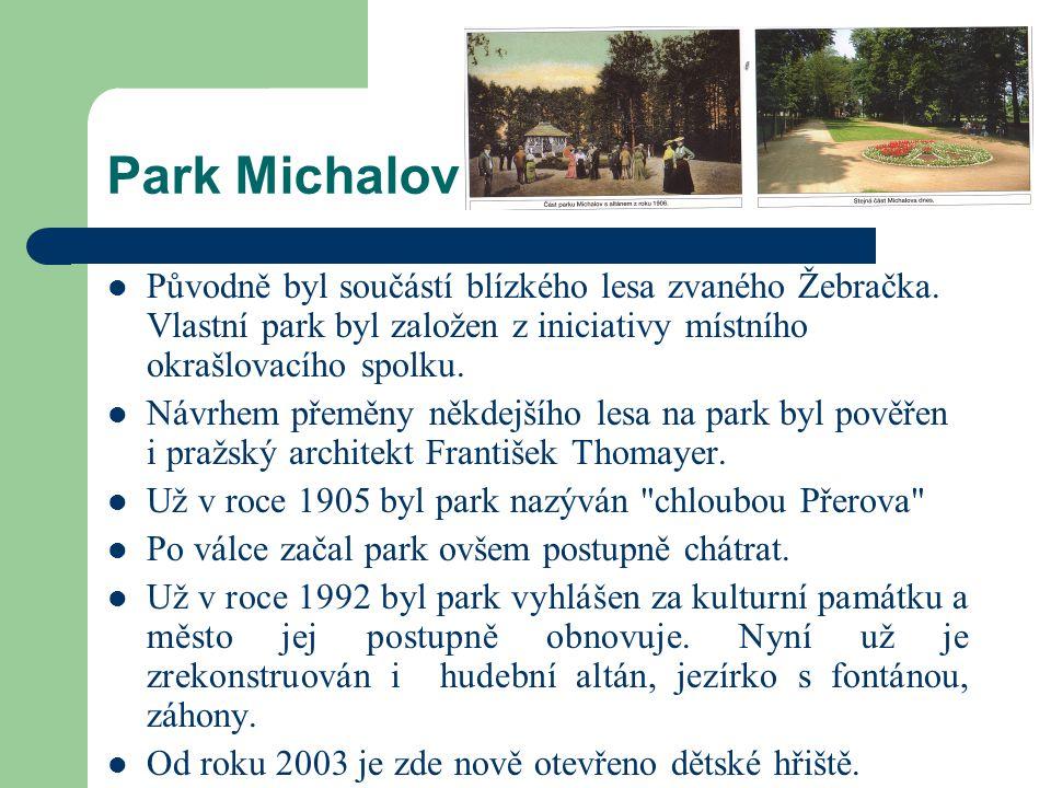 Park Michalov Původně byl součástí blízkého lesa zvaného Žebračka.