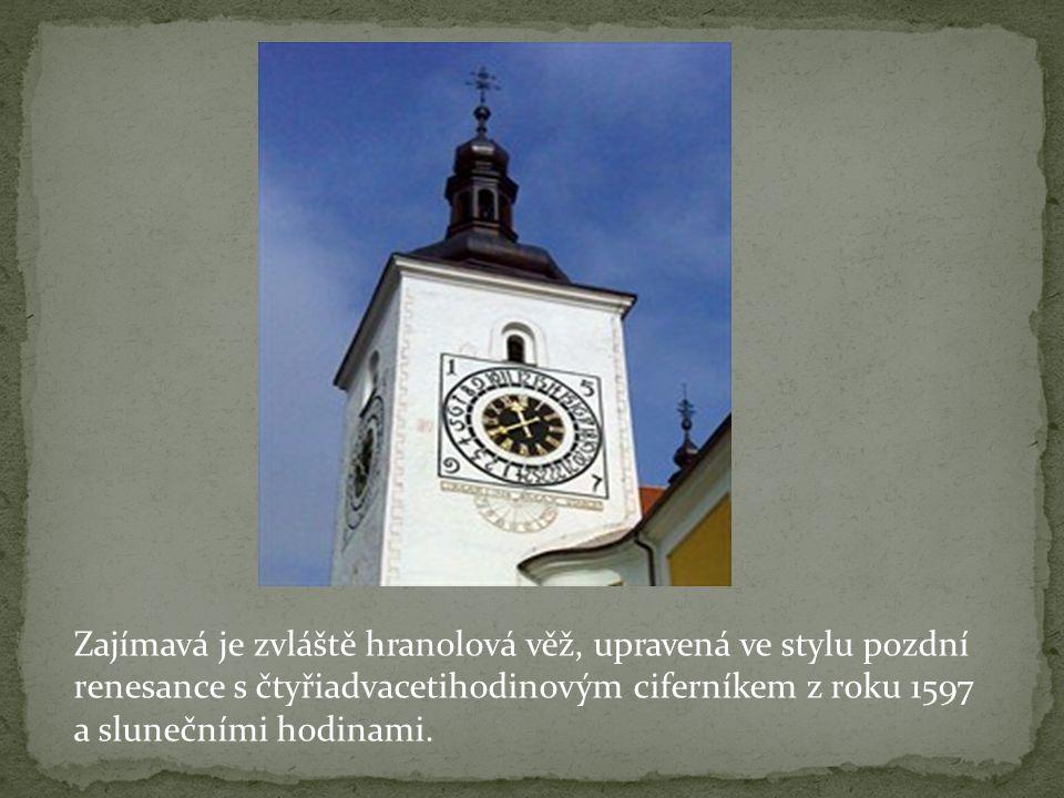 Zajímavá je zvláště hranolová věž, upravená ve stylu pozdní renesance s čtyřiadvacetihodinovým ciferníkem z roku 1597 a slunečními hodinami.