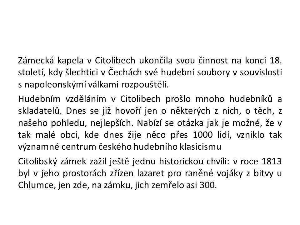 Zámecká kapela v Citolibech ukončila svou činnost na konci 18.