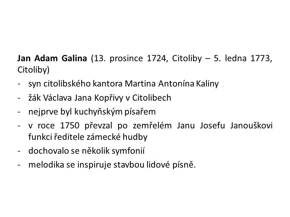 Jan Adam Galina (13.prosince 1724, Citoliby – 5.