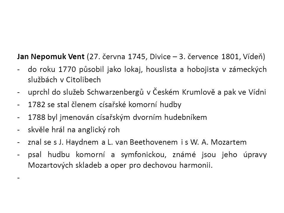 Jan Nepomuk Vent (27.června 1745, Divice – 3.