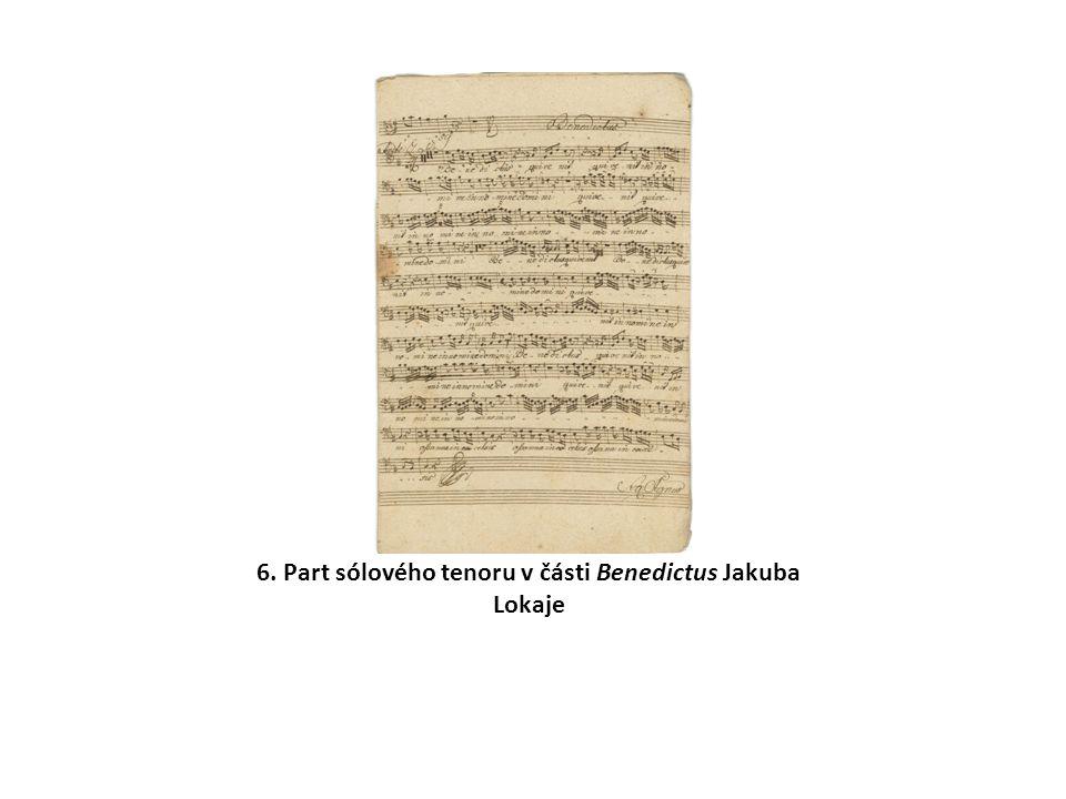 6. Part sólového tenoru v části Benedictus Jakuba Lokaje