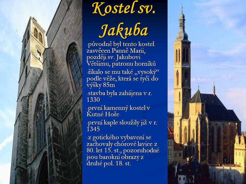 Kostel sv.Jakuba - původně byl tento kostel zasvěcen Panně Marii, později sv.