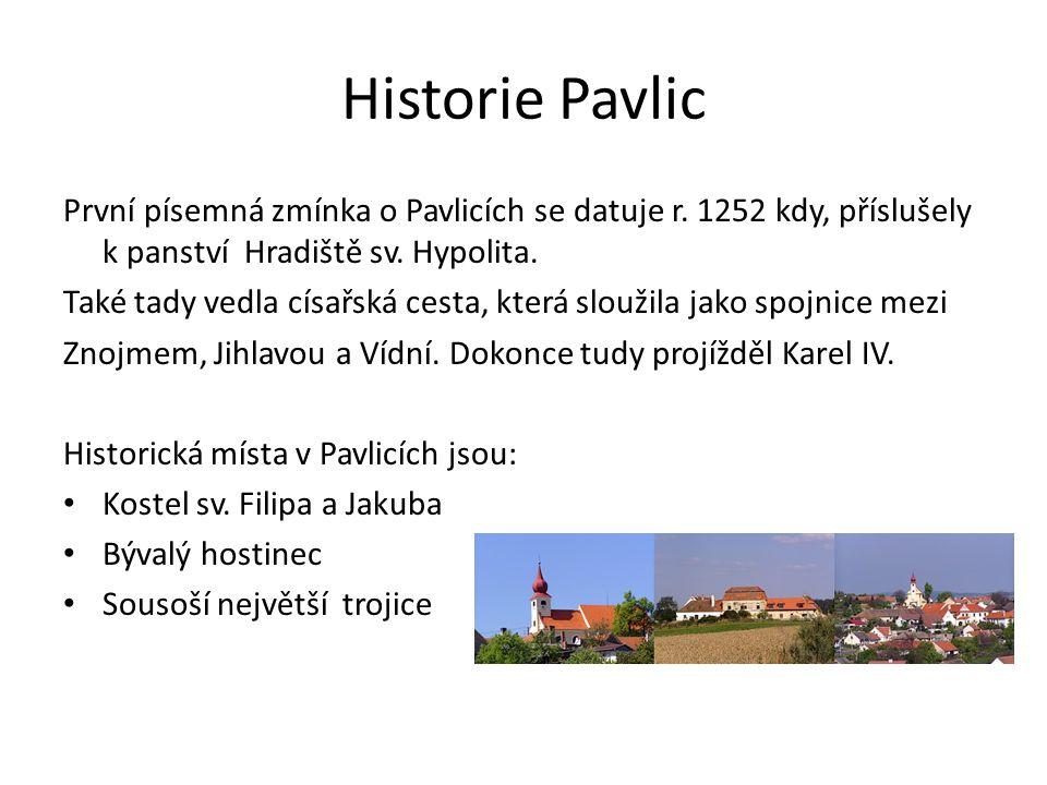 Historie Pavlic První písemná zmínka o Pavlicích se datuje r.