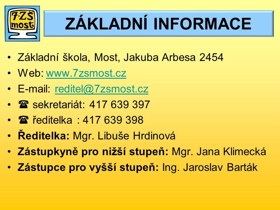 Základní škola, Most, Jakuba Arbesa 2454 Web: www.7zsmost.czwww.7zsmost.cz E-mail: reditel@7zsmost.czreditel@7zsmost.cz  sekretariát: 417 639 397  ředitelka : 417 639 398 Ředitelka: Mgr.