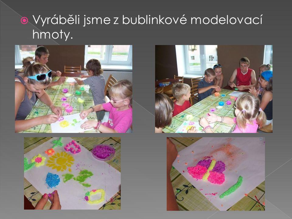  Vyráběli jsme z bublinkové modelovací hmoty.