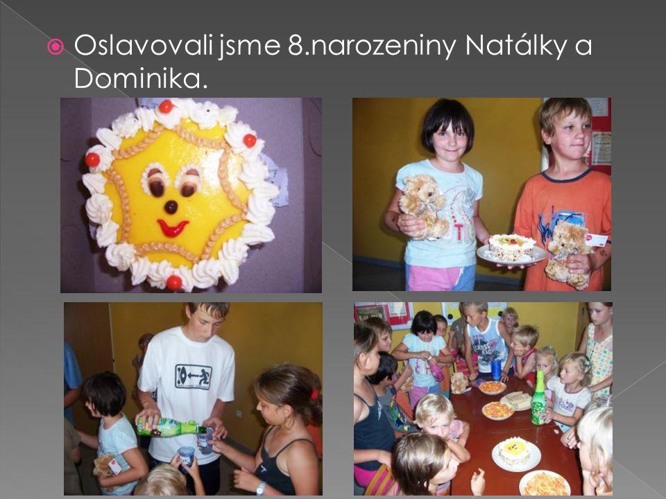  Oslavovali jsme 8.narozeniny Natálky a Dominika.