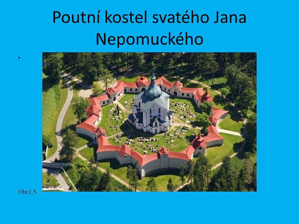 Poutní kostel svatého Jana Nepomuckého Obr.č.5