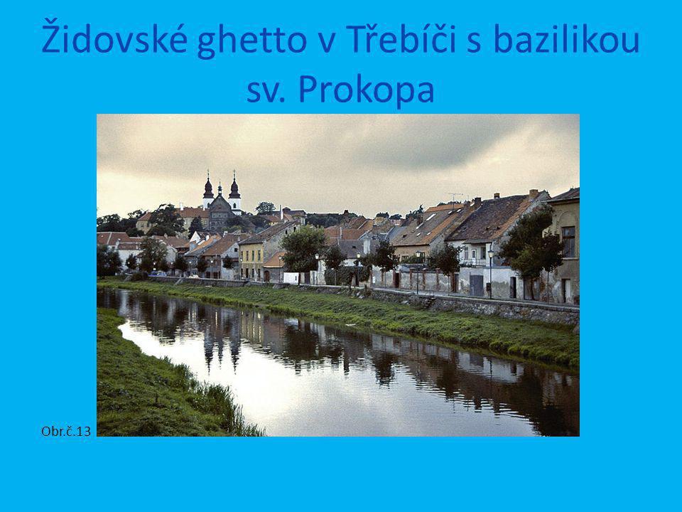 Židovské ghetto v Třebíči s bazilikou sv. Prokopa Obr.č.13
