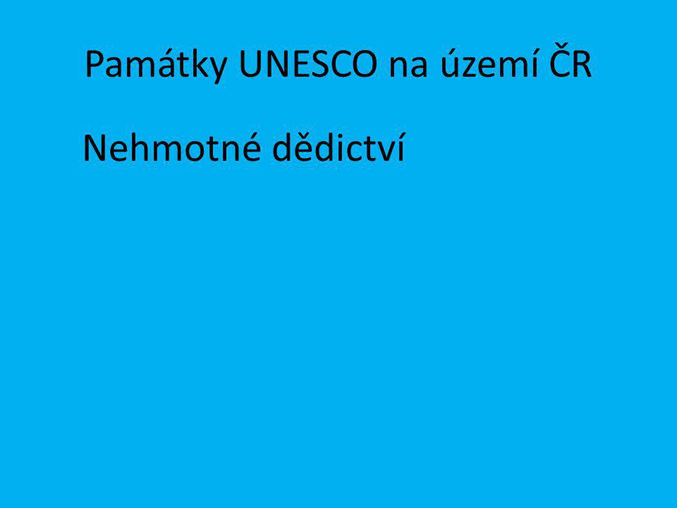 Památky UNESCO na území ČR Nehmotné dědictví