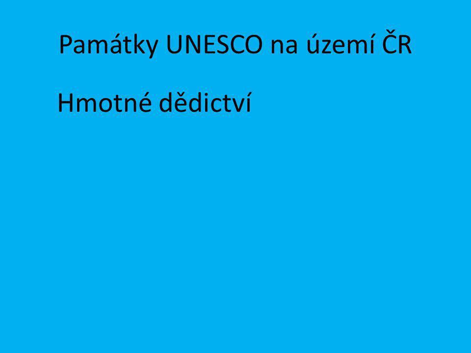 Památky UNESCO na území ČR Hmotné dědictví