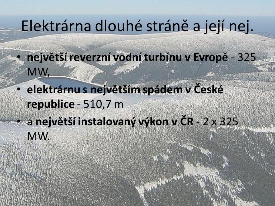 Elektrárna dlouhé stráně a její nej. největší reverzní vodní turbínu v Evropě - 325 MW, elektrárnu s největším spádem v České republice - 510,7 m a ne
