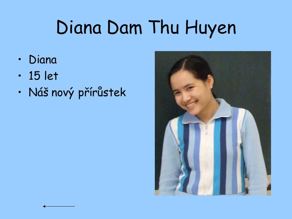 Diana Dam Thu Huyen Diana 15 let Náš nový přírůstek