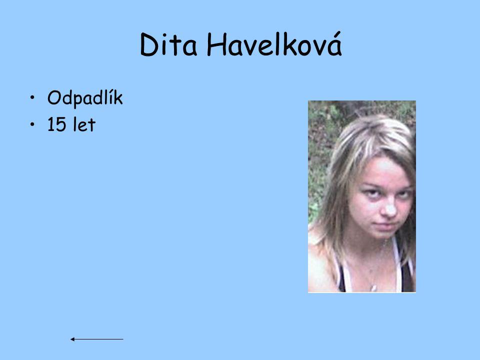 Dita Havelková Odpadlík 15 let