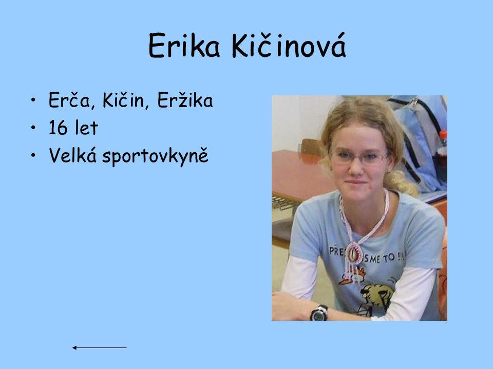Erika Kičinová Erča, Kičin, Eržika 16 let Velká sportovkyně