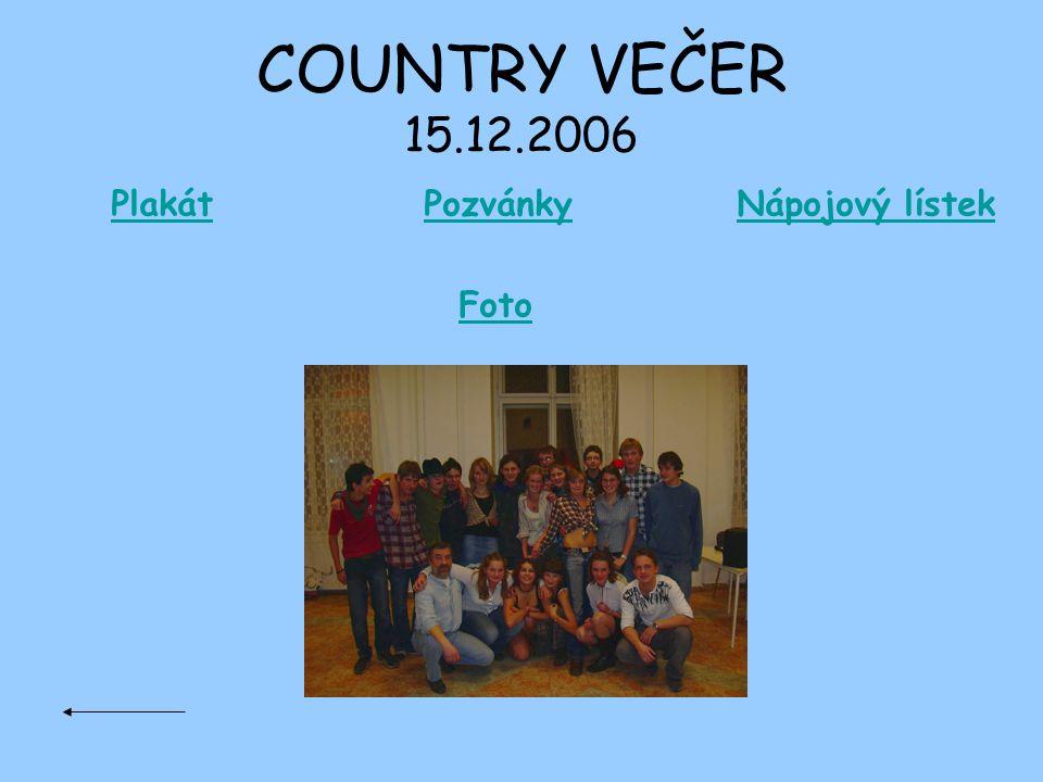 COUNTRY VEČER 15.12.2006 PlakátPozvánkyNápojový lístek Foto