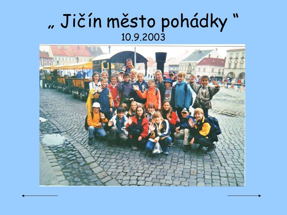 """"""" Jičín město pohádky """" 10.9.2003"""