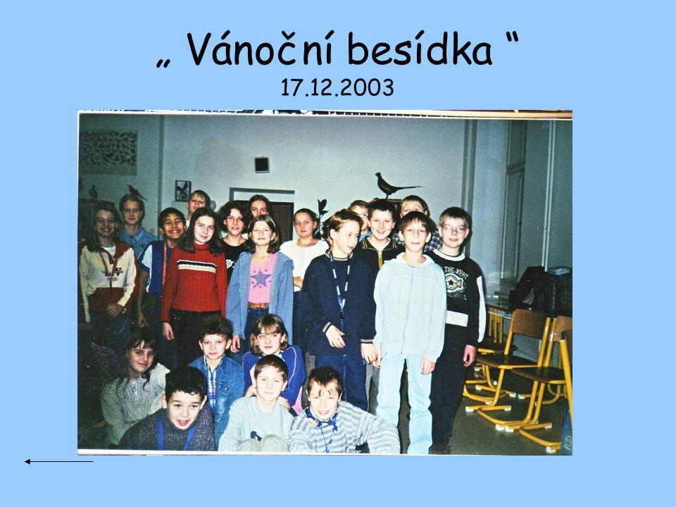 """"""" Vánoční besídka """" 17.12.2003"""
