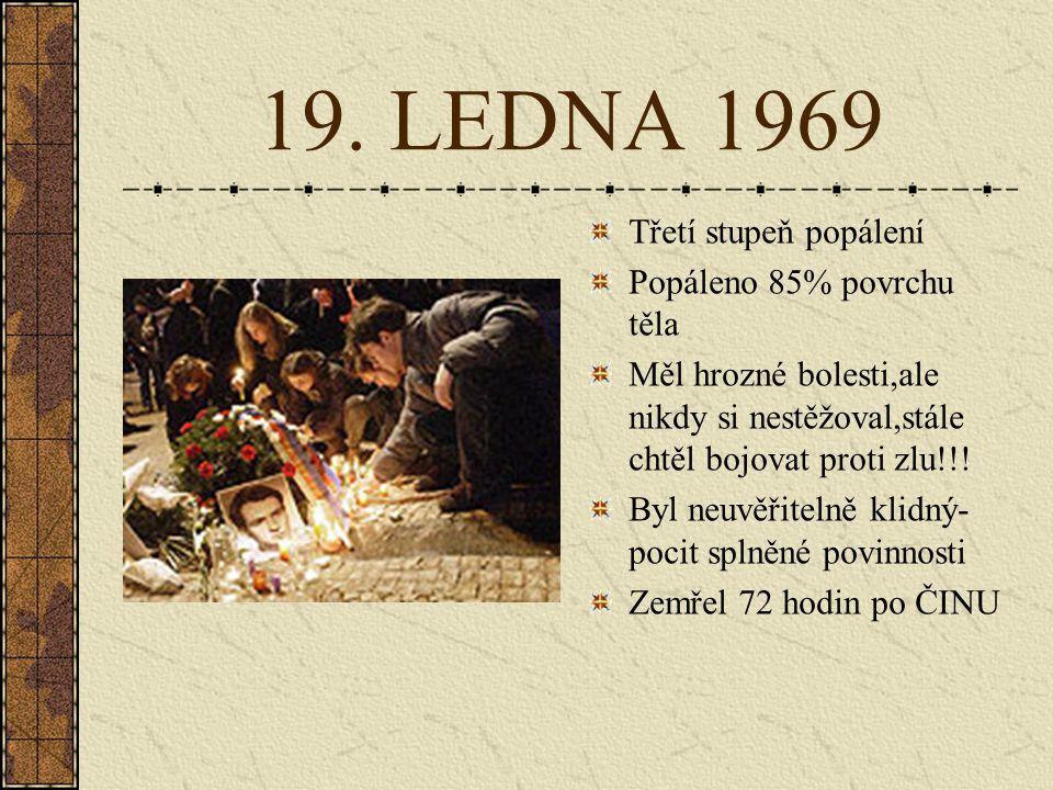 """ČTVRTEK 16. LEDNA 1969 Převezen do nemocnice-operován Jeho první slova byla:""""Nejsem sebevrah"""" V nemocnici ho navštívila maminka, bratr Jiří, kolega Lu"""