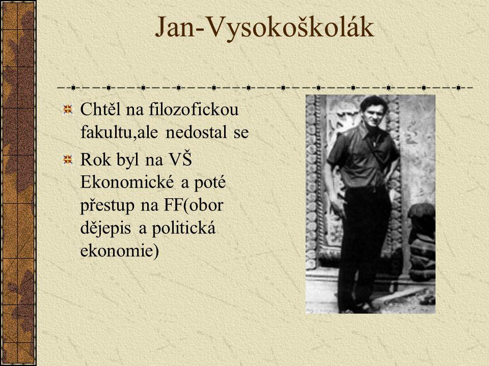 Jan-Student Gymnázium v Mělníku- zájem o občanskou nauku,ale velké problémy s ruštinou-NECHTĚL se ji učit Maturita:ČJ2 RJ3 M2 DJ1