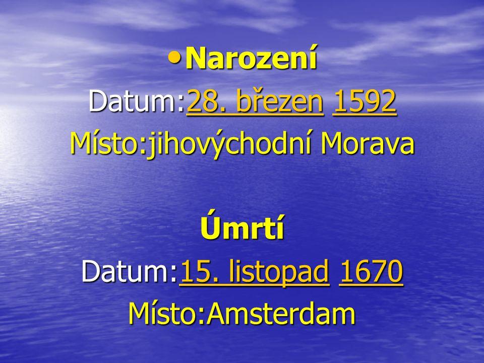 Narození Narození Datum:28. březen 1592 28. březen159228. březen1592 Místo:jihovýchodní Morava Úmrtí Datum:15. listopad 1670 15. listopad167015. listo