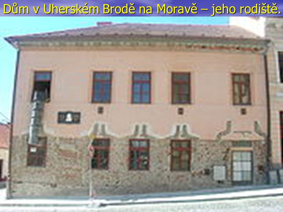 Dům v Uherském Brodě na Moravě – jeho rodiště.
