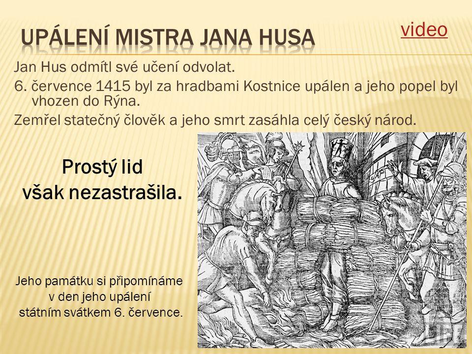 Jan Hus odmítl své učení odvolat.6.