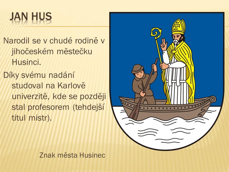 Narodil se v chudé rodině v jihočeském městečku Husinci.