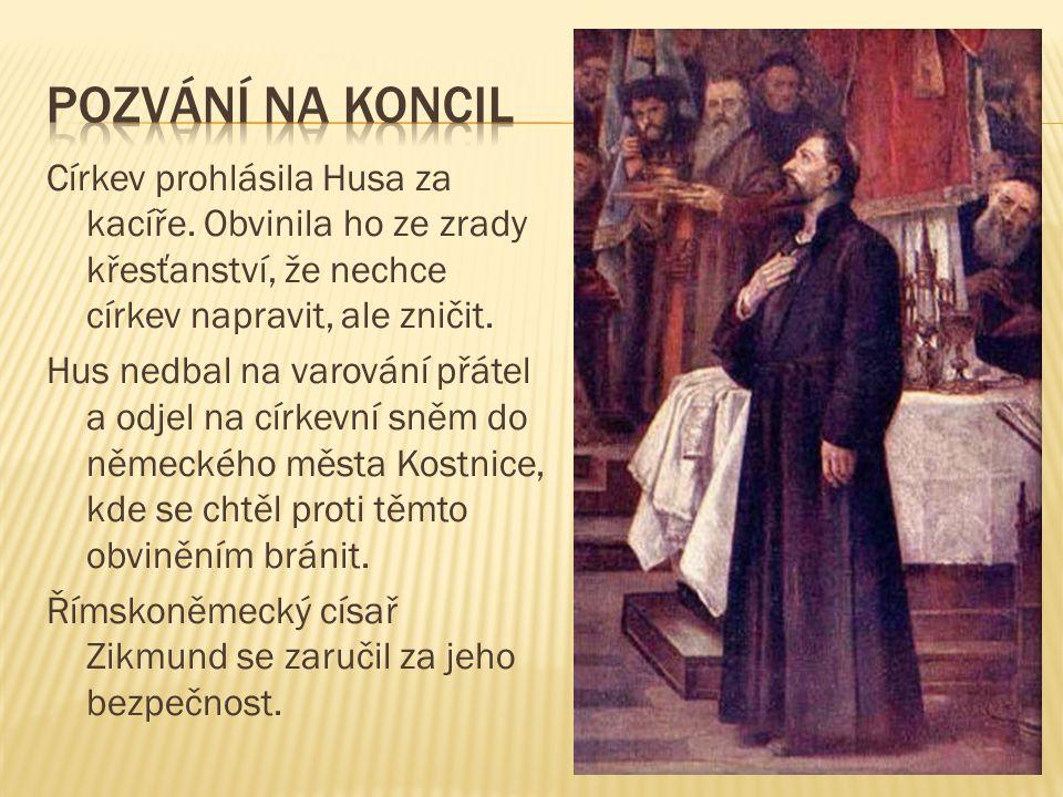 Církev prohlásila Husa za kacíře.
