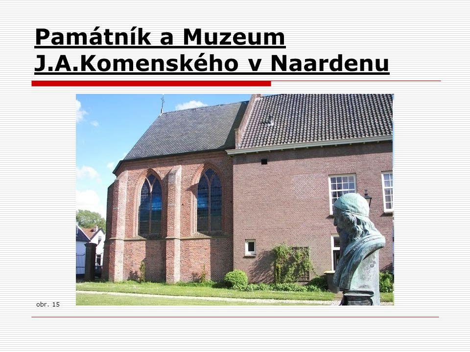 Památník a Muzeum J.A.Komenského v Naardenu obr. 15