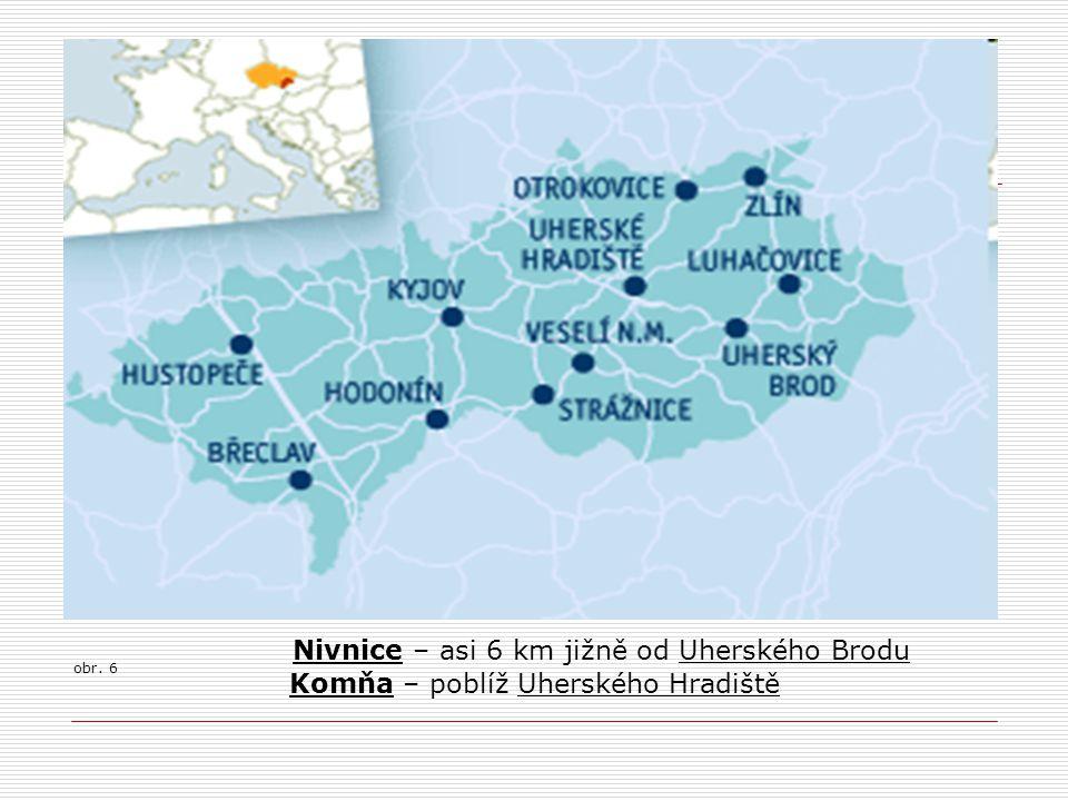 Nivnice – asi 6 km jižně od Uherského Brodu Komňa – poblíž Uherského Hradiště obr. 6