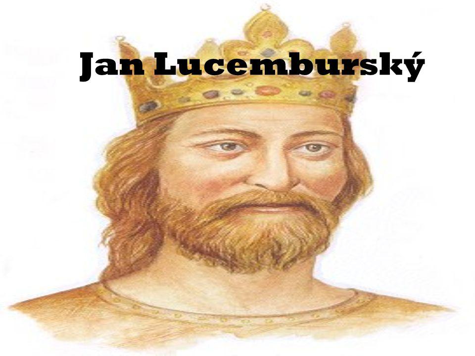 Lucemburkové Šlechtický rod Pocházejí z 12. století Země vlivu –České země –Francie –Uhry