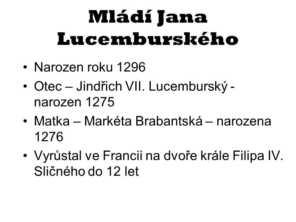 Příchod do Čech Jindřich Korutanský (český král) nevyhovoval šlechtě Povolán do Čech aby si vzal Elišku Přemyslovnu Svatba s Eliškou Přemyslovnou - 1.9.1310 Janovi bylo 12 let a Elišce 18 let Dobývání Prahy