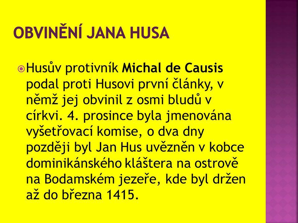  Husův protivník Michal de Causis podal proti Husovi první články, v němž jej obvinil z osmi bludů v církvi. 4. prosince byla jmenována vyšetřovací k