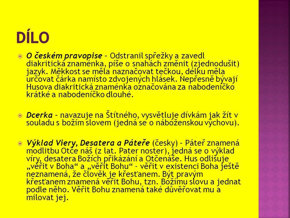  O českém pravopise – Odstranil spřežky a zavedl diakritická znaménka, píše o snahách změnit (zjednodušit) jazyk. Měkkost se měla naznačovat tečkou,