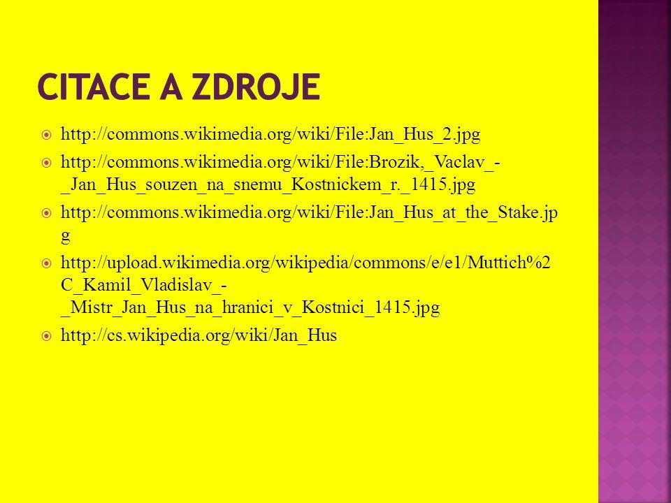  http://commons.wikimedia.org/wiki/File:Jan_Hus_2.jpg  http://commons.wikimedia.org/wiki/File:Brozik,_Vaclav_- _Jan_Hus_souzen_na_snemu_Kostnickem_r