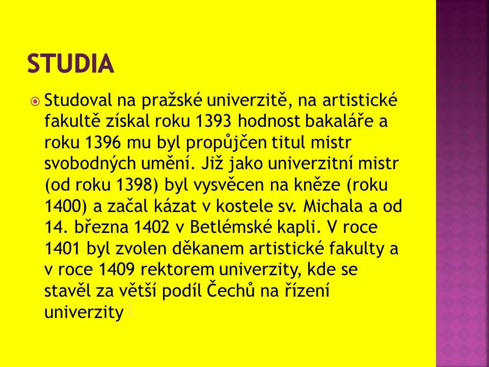  Studoval na pražské univerzitě, na artistické fakultě získal roku 1393 hodnost bakaláře a roku 1396 mu byl propůjčen titul mistr svobodných umění. J