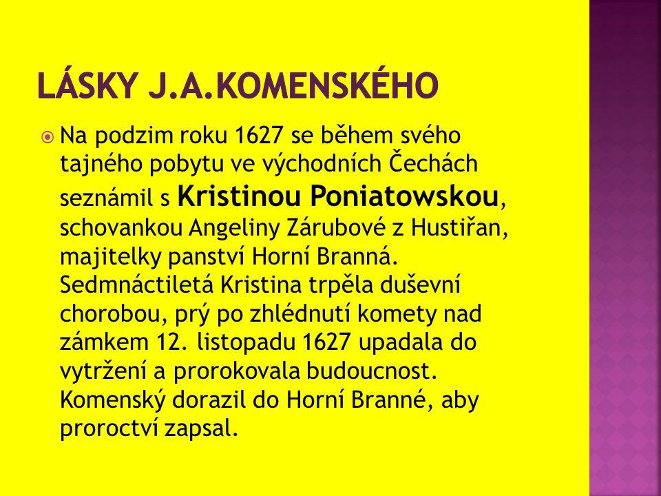  Na podzim roku 1627 se během svého tajného pobytu ve východních Čechách seznámil s Kristinou Poniatowskou, schovankou Angeliny Zárubové z Hustiřan,