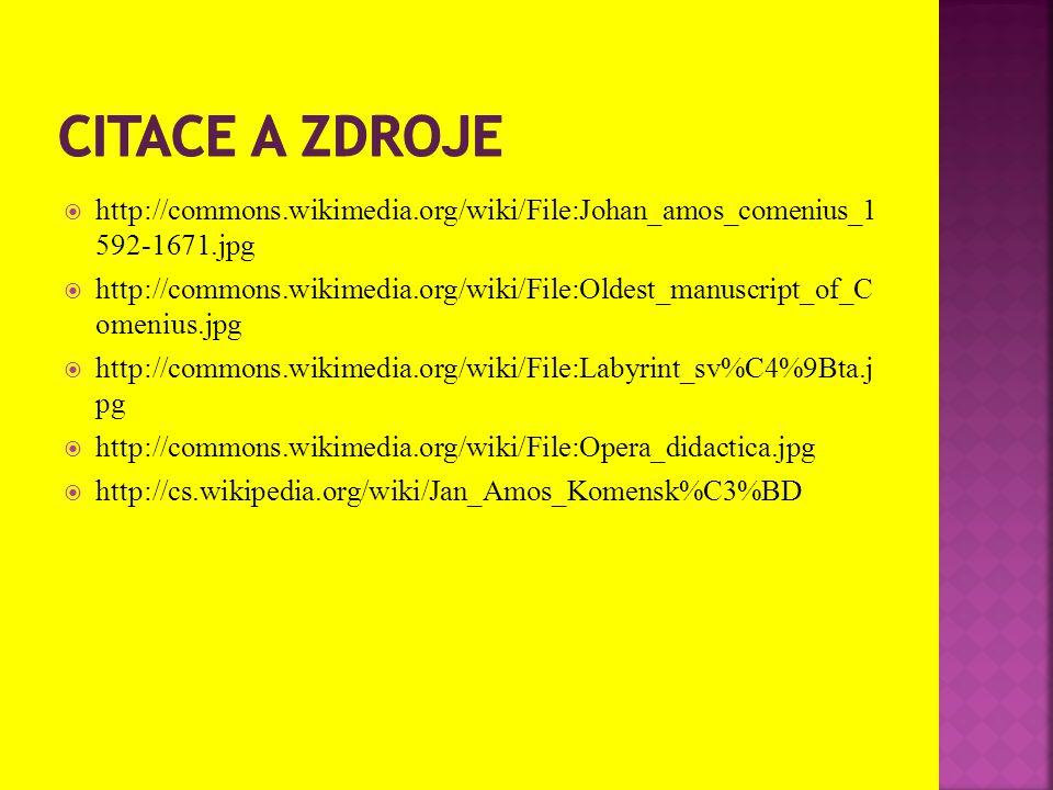  http://commons.wikimedia.org/wiki/File:Johan_amos_comenius_1 592-1671.jpg  http://commons.wikimedia.org/wiki/File:Oldest_manuscript_of_C omenius.jp