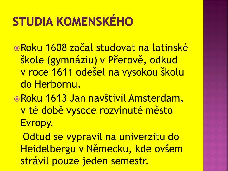  Roku 1608 začal studovat na latinské škole (gymnáziu) v Přerově, odkud v roce 1611 odešel na vysokou školu do Herbornu.  Roku 1613 Jan navštívil Am