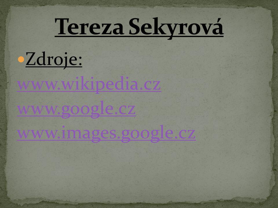 Zdroje: www.wikipedia.cz www.google.cz www.images.google.cz