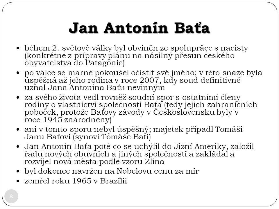 Jan Antonín Baťa 8 během 2. světové války byl obviněn ze spolupráce s nacisty (konkrétně z přípravy plánu na násilný přesun českého obyvatelstva do Pa