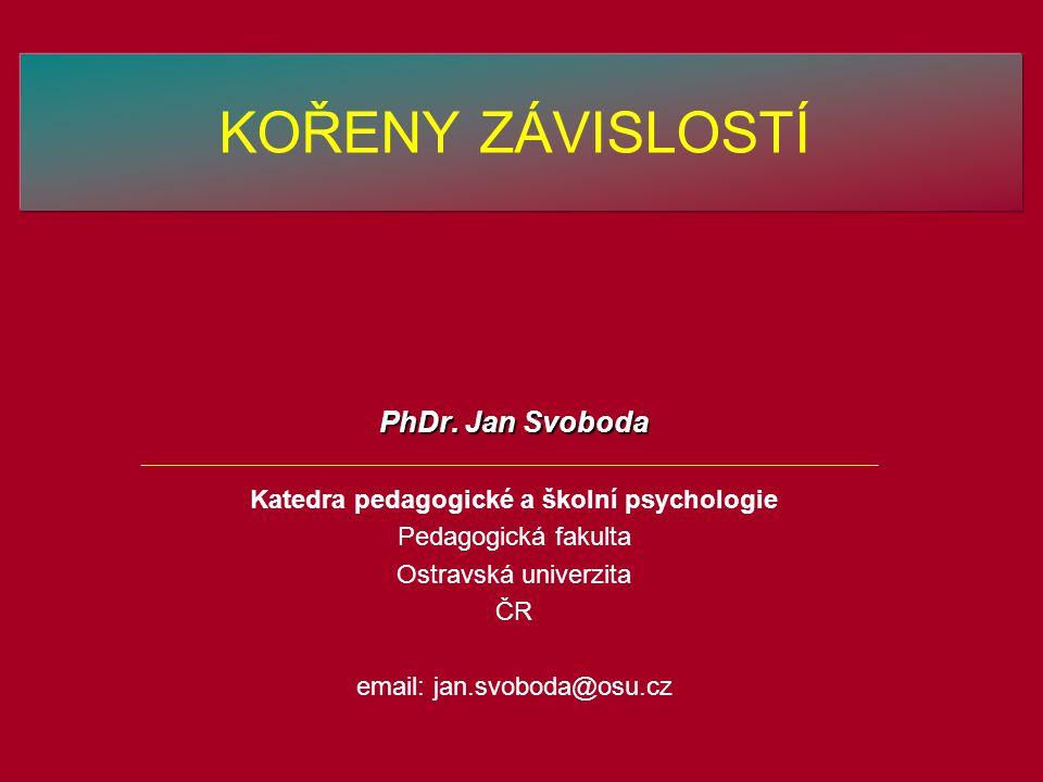 KOŘENY ZÁVISLOSTÍ PhDr.