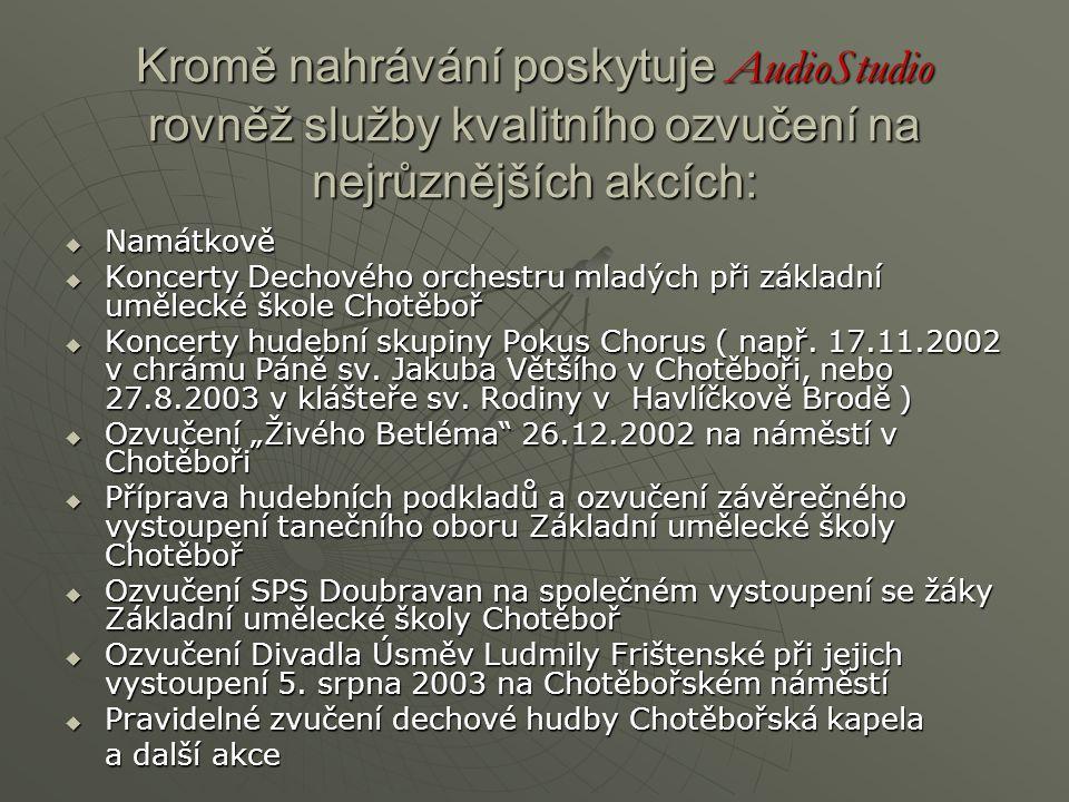 Kromě nahrávání poskytuje AudioStudio rovněž služby kvalitního ozvučení na nejrůznějších akcích:  Namátkově  Koncerty Dechového orchestru mladých př