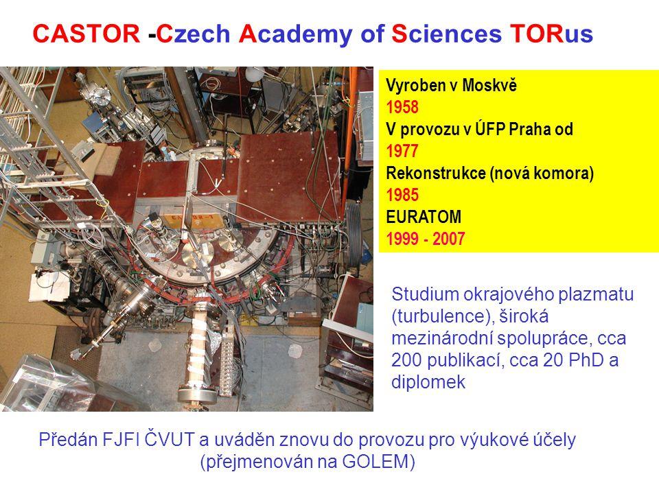 Vyroben v Moskvě 1958 V provozu v ÚFP Praha od 1977 Rekonstrukce (nová komora) 1985 EURATOM 1999 - 2007 CASTOR -Czech Academy of Sciences TORus Předán