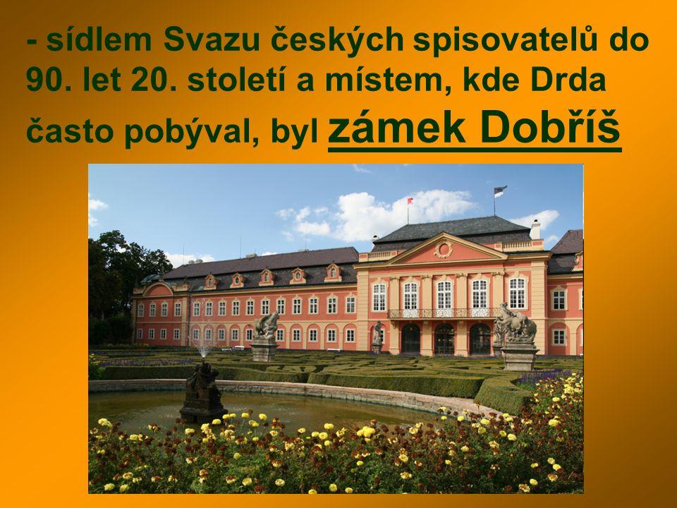 - sídlem Svazu českých spisovatelů do 90. let 20. století a místem, kde Drda často pobýval, byl zámek Dobříš