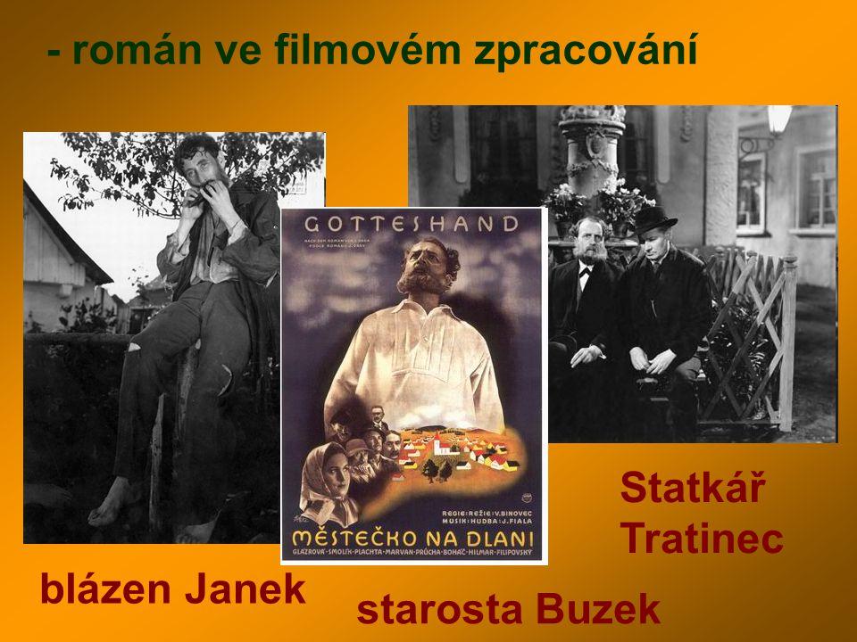 - román ve filmovém zpracování blázen Janek starosta Buzek Statkář Tratinec