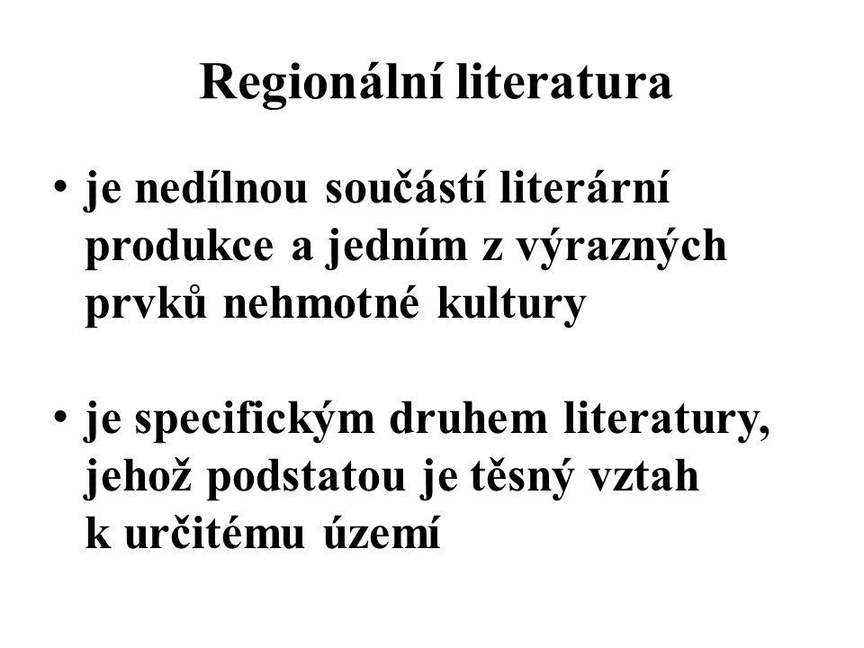 Regionální literatura je nedílnou součástí literární produkce a jedním z výrazných prvků nehmotné kultury je specifickým druhem literatury, jehož podstatou je těsný vztah k určitému území